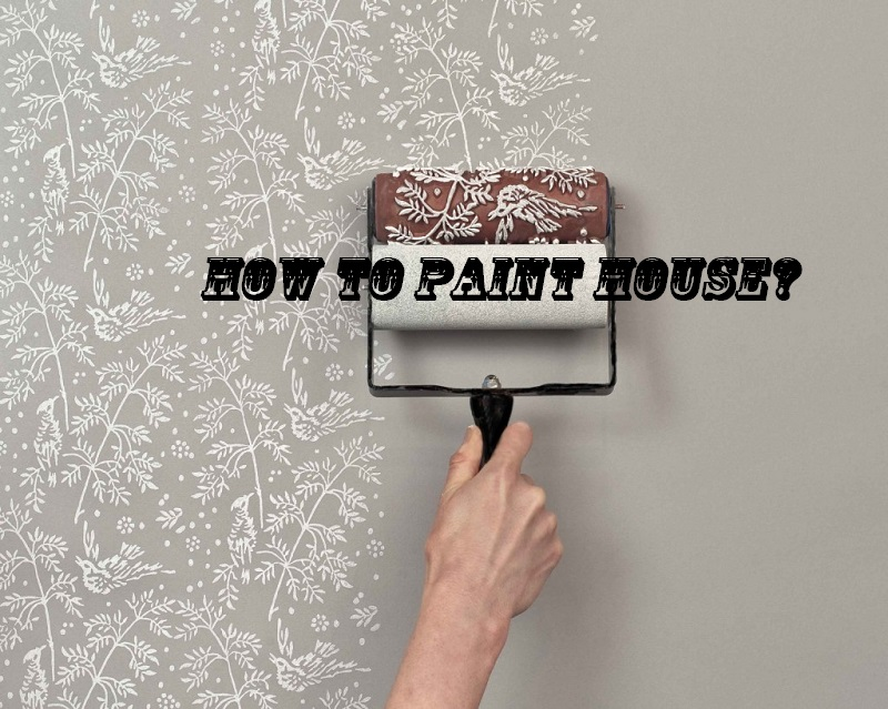 How to Paint House?