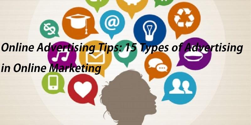 Online Advertising Tips: 15 Types of Advertising in Online Marketing