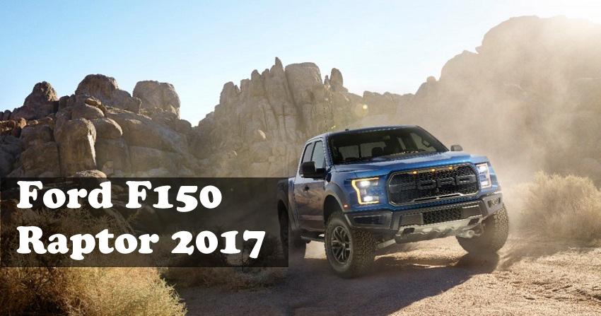The Ford F150 Raptor 2017 arrives more powerful, capable and intelligent