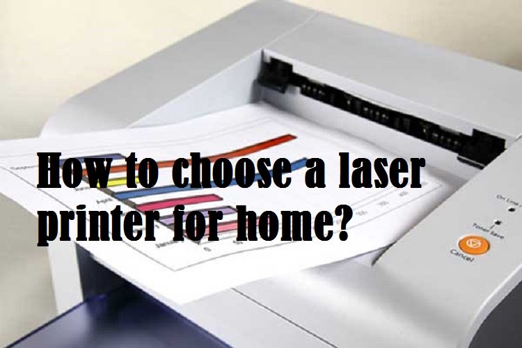 How to choose a laser printer for home