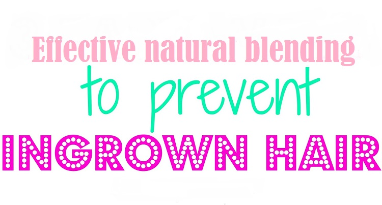 Effective natural blending to stop growth and prevent ingrown hairs
