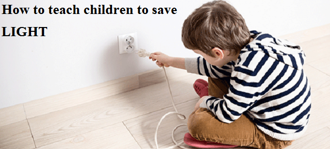 How to teach children to save light | Tips for children