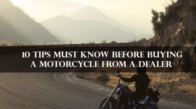 10 tips must know before buying a motorcycle from a dealer