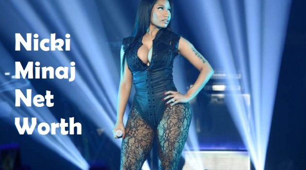 How much is the Nicki Minaj Net Worth?